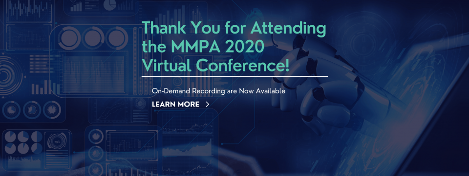 Thank you for attending the MMPA 2020 Virtual Conference! On-demand recording are now available. learn more.