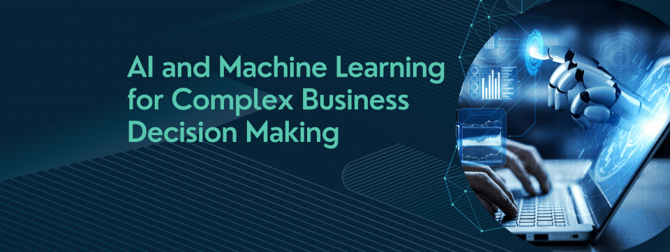 AI and Machine Learning for Complex Decision Making